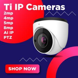 Ti IP Cameras
